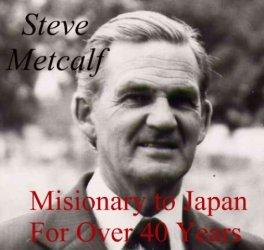 steve metcalf, missionary, japan, china, eric liddell