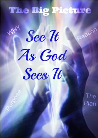 The Big Picture, God's Plan, Healing
