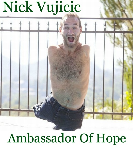 Nick Vujicic, Ambassador of hope