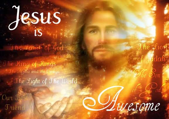 Jesus. awesome, My God Is An Awesome God