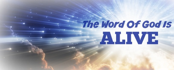 The Word Of God Is Alive