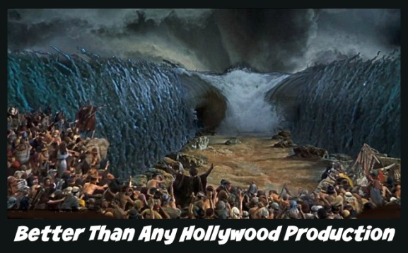 Better Than Any Hollywood Production, bible story, Moses Dividing The Red Sea