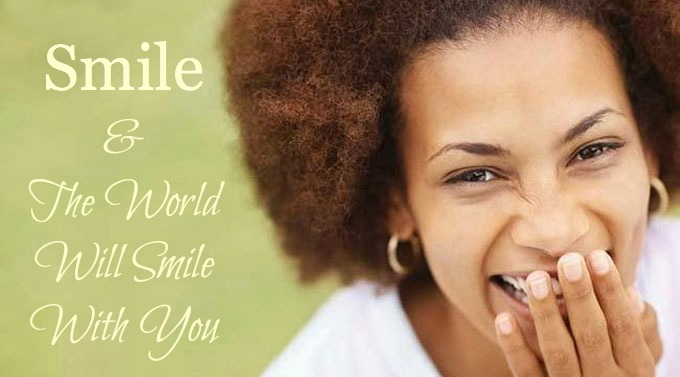 smile and the world will smile with you
