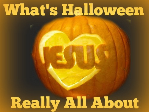 Christian Halloween, The Real Meaning Of Halloween