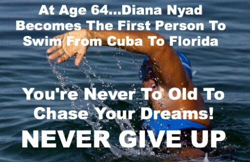 Diana Nyad, Never Too Old, Never Give Up