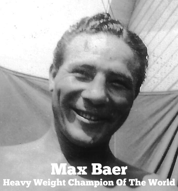 Max Baer, Heavyweight Champion Of The World