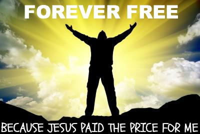 jesus set me free, jesus paid the price, forever free quote