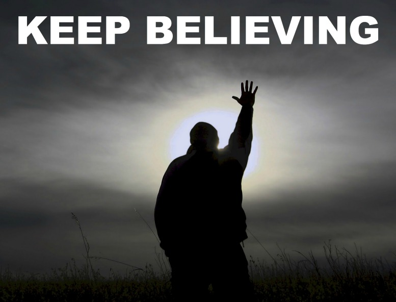 keep believing, christian quote, keep trusting, praise