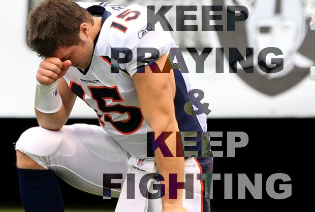 christian quote, keep praying, keep fighting, tim tebow