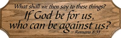 Romans 8:31, If God Be For Us