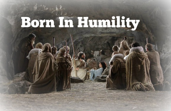 Nativity, Born In Humility, Mary and Joseph, quote, no room in the inn, stable