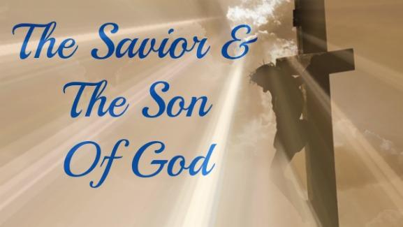 The Savior, The Son Of God