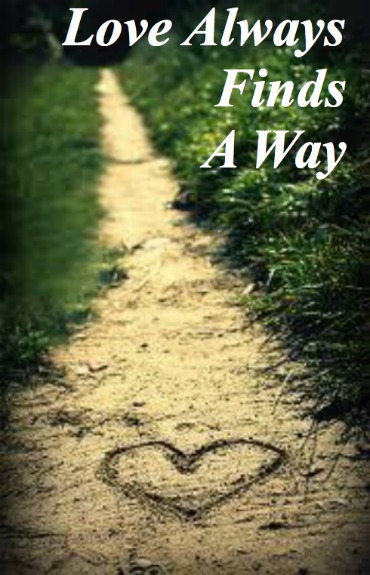 love always finds a way, love quote
