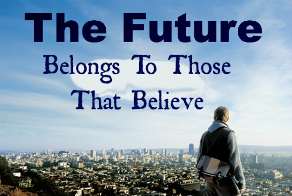 the future quote, dreams quote, believe