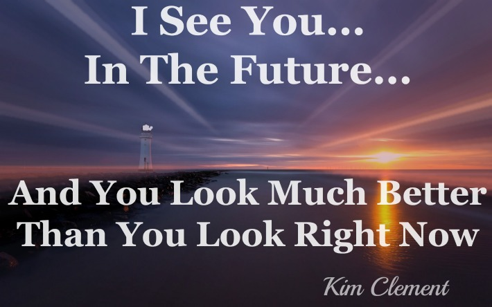 Kim Clement Quote, future quote