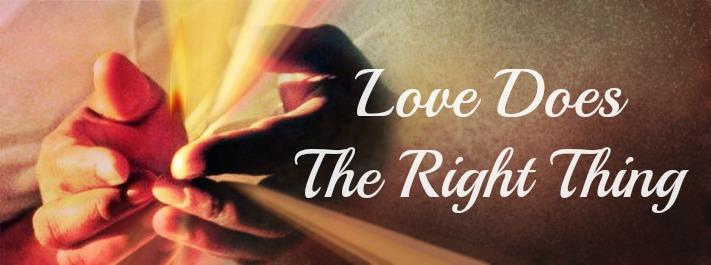 Love causes us to do the right thing