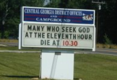 Funny Church sign many who seek god at the 11th hour