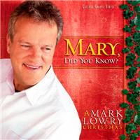 Mark Lowery, Mary Did You Know