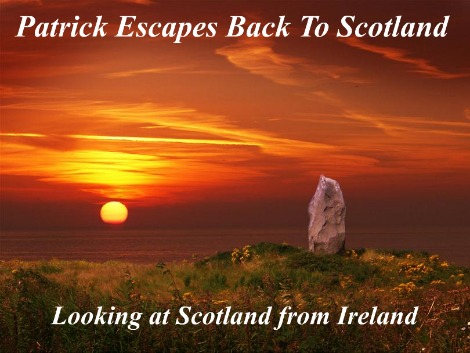 Saint Patrick escapes to Scotland