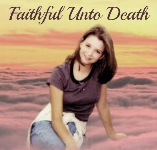 Rachel Scott, Columbine High School, Faithful Unto Death