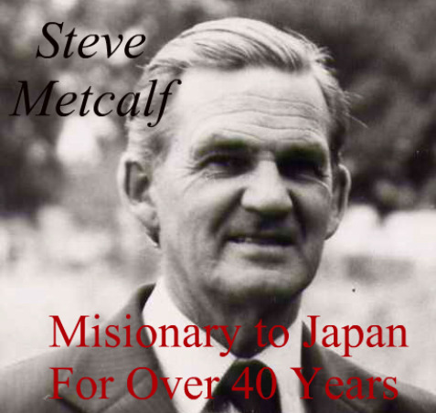 steve metcalf, missionary, japan, china, eric liddell