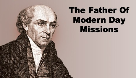 William Carey. Father Of Modern Day Missions