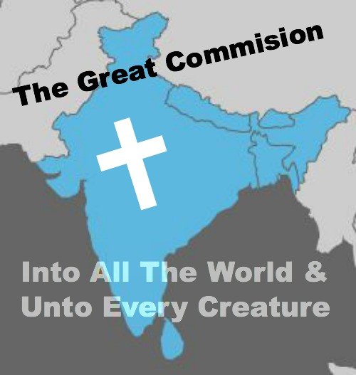 Mark 16:15, Into All The World, Unto Every Creature