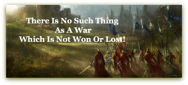 no such thing as a war which is not won or lost, quote, battle, fight, city under siege