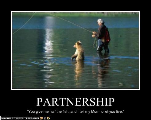 funny fishing picture, funny bear picture, funny partnership, quote, poster