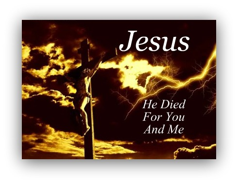 crucifixion, cross, jesus died for you and me