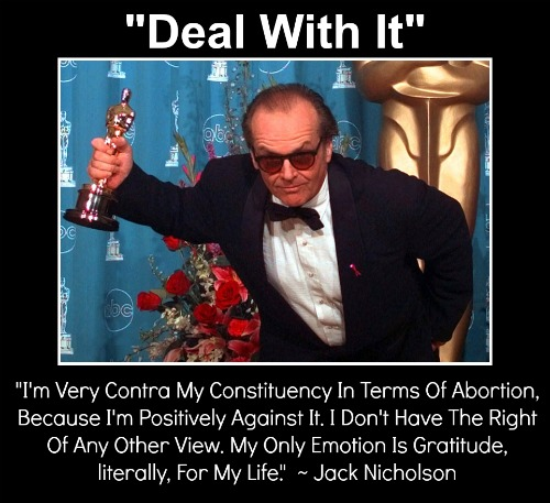 Abortion Quote, Jack Nicholson, deal with it