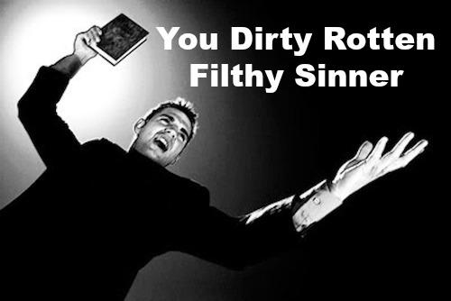 Mad Preacher, Dirty Rotten Sinner, Mean Pastor