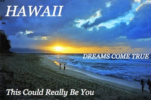 hawaii, dreams come true