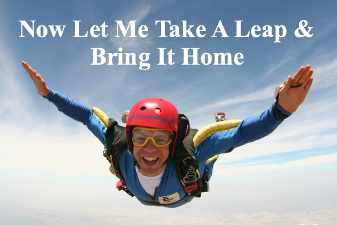 A Leap Of Faith, Bringing It Home