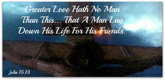 john 15:13, God's Love Quote, greater love hath no man than this
