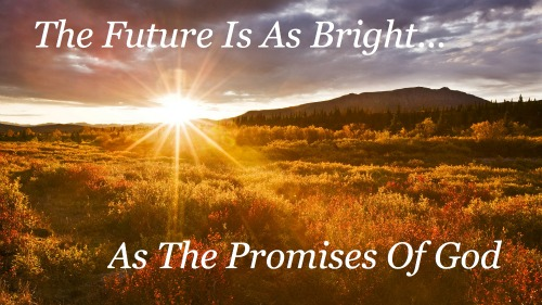 bright future quote, promises of god, hope