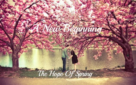 new beginnings quote, spring time quote