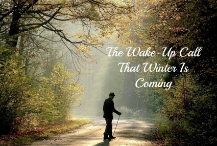 fall quote, get ready for winter, old man walking with cane