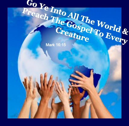 mark 16:15, go ye into all the world