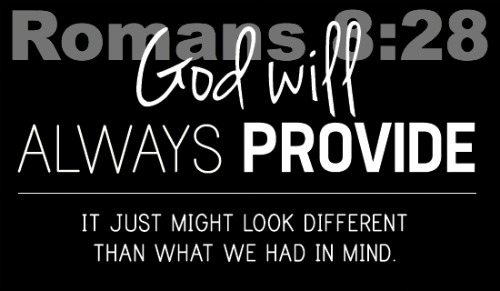 Romans 8:28, God Will Provide