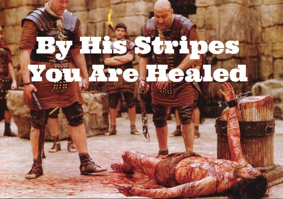 By His stripes you are healed