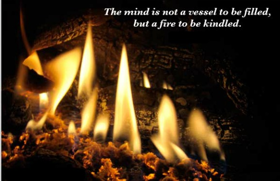 inspirational quote, the mind is a fire to be kindled