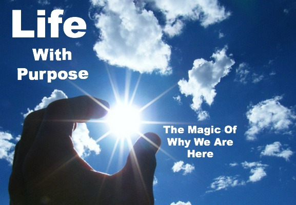 life with purpose quote, life quote, the magic of life