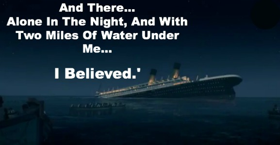 I Believed, getting saved, true story from the titanic