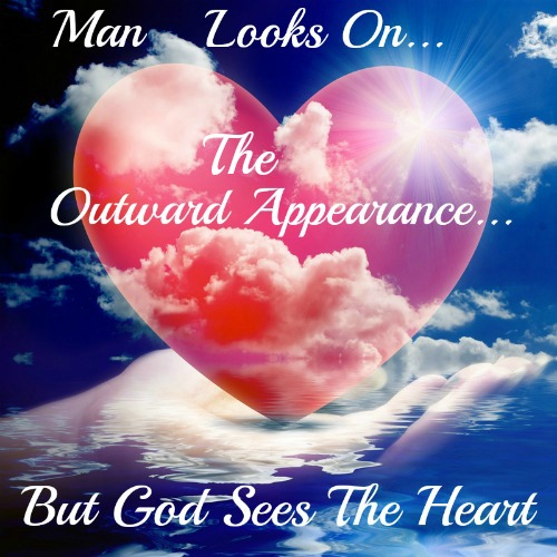 man looks on the outward appearance god on the heart, quote