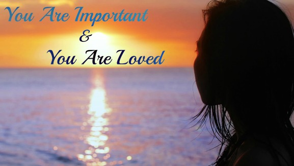 you are loved, you are important, confidence, Quote