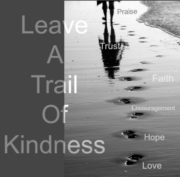 trail of kindness, what you leave behind