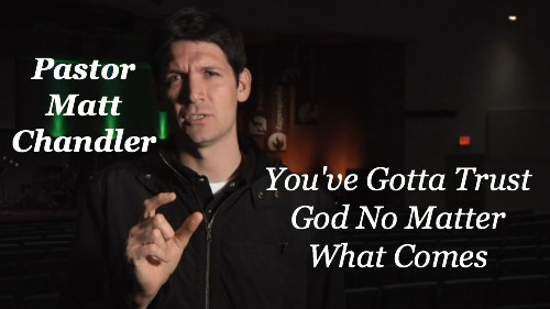 MATT CHANDLER, QUOTE, TRUST GOD