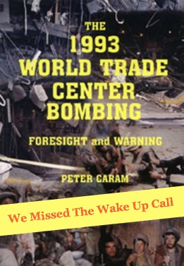 WORLD TRADE CENTER BOMBING, 1993, MISSED THE WAKE UP CALL