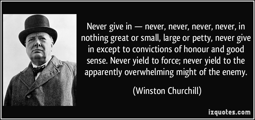 winston churchill quote, never give in